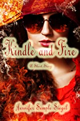 Kindle and Fire: A Short Story Kindle Edition