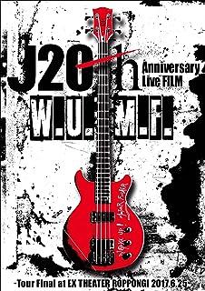 J 20th Anniversary Live FILM [W.U.M.F.] -Tour Final at EX THEATER ROPPONGI 2017.6.25- [DVD]