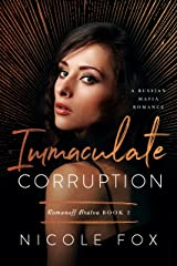 Immaculate Corruption: A Russian Mafia Romance (Romanoff Bratva Book 2) Kindle Edition