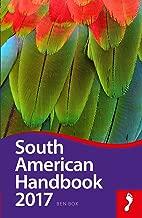 South American Handbook 2017 (Footprint Handbooks)