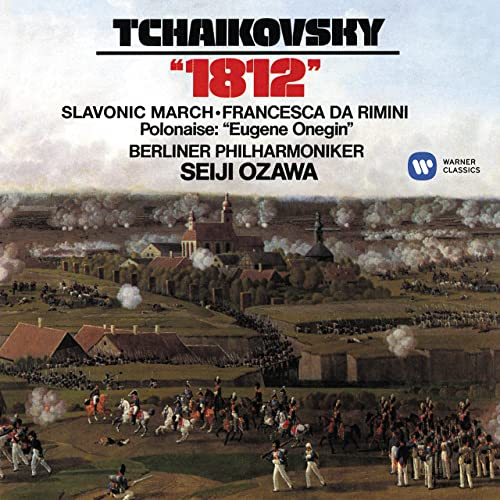 Tchaikovsky: 1812, Slavonic March, Francesca da Rimini & Polonaise from Eugene Onegin