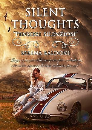 Silent Thoughts    Pensieri silenziosi: Poesie-dialoghi-pensieri