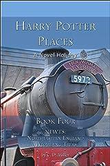 Harry Potter Places Book Four—NEWTs: Northeastern England Wizarding Treks (English Edition) Kindle Ausgabe