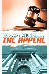 Post-Conviction Relief: The Appeal Kindle Edition
