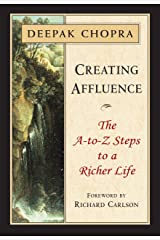 Creating Affluence: The A-to-Z Steps to a Richer Life Kindle Edition