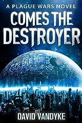 Comes The Destroyer: Alien Invasion #5 (Plague Wars Series Book 10) Kindle Edition