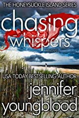 Chasing Whispers: Women's Fiction Romantic Suspense (The Honeysuckle Island Series Book 1) Kindle Edition