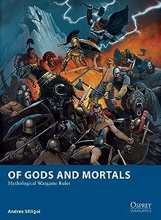 Of Gods and Mortals: Mythological Wargame Rules (Osprey Wargames Book 5)