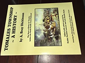 Tomales Township a History the Story of Bolsa De Tomales Before the North Pacific Coast Railroad