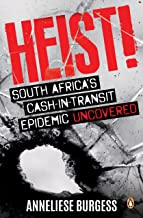 Heist!: South Africa's cash-in-transit epidemic uncovered