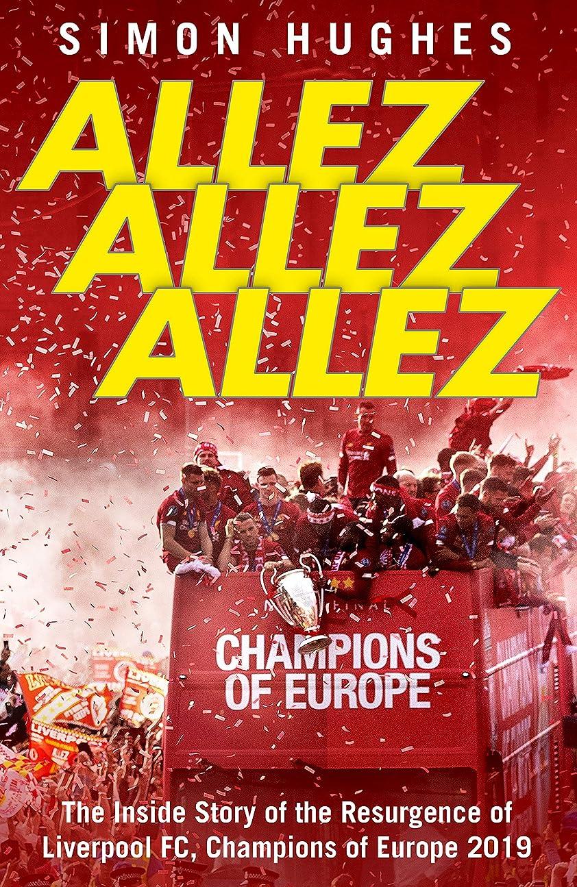すばらしいです蓮バーベキューAllez Allez Allez: The Inside Story of the Resurgence of Liverpool FC, Champions of Europe 2019 (English Edition)