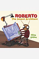 Roberto: The Insect Architect Kindle Edition