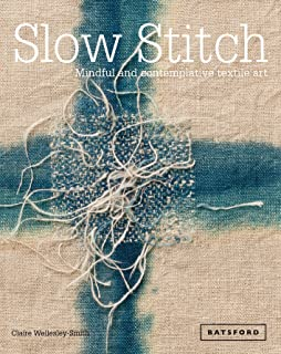 Slow Stitch: Mindful and Contemplative Textile Art (English