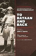 To Bataan and Back: The World War II Diary of Major Thomas Dooley