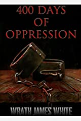 400 Days of Oppression Kindle Edition