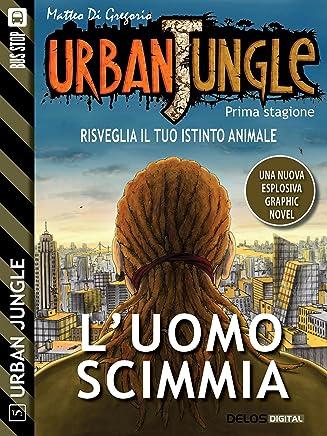 Urban Jungle: Luomo scimmia: Urban Jungle 5