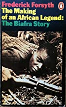 The Making of an African Legend: The Biafra Story