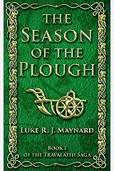 The Season of the Plough (Travalaith Saga Book 1) Kindle Edition