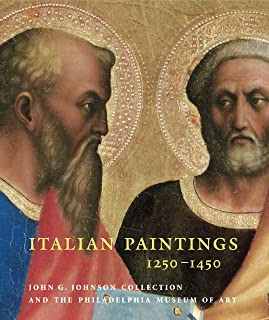 Italian Paintings, 1250–1450, in the John G. Johnson Collection and the Philadelphia Museum of Art
