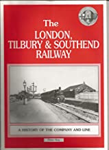 The London, Tilbury and Southend Railway: a History of the Company and Line: 1836-1893 (v. 1)