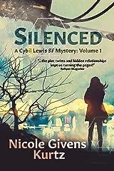 Silenced: A Cybil Lewis SF Mystery Kindle Edition