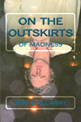On The Outskirts Of Madness (Texas Outlaw Press Chapbook Series 3) Kindle Edition