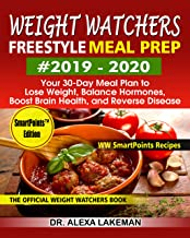 Weight Watchers Freestyle Meal Prep #2019-2020: Your 30-Day Meal Plan to Lose Weight, Balance Hormones, Boost Brain Health, and Reverse Disease-WW SmartPoints Recipes