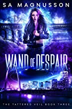 Wand of Despair (The Tattered Veil Book 3)