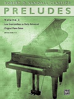 Preludes, Vol 3: Late Intermediate to Early Advanced Original Piano Solos (Robert D. Vandall Classics)