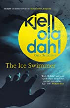 The Ice Swimmer (Oslo Detective Series Book 6)