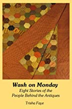 Wash on Monday: Eight Stories of the People Behind the Antiques (Forgotten Stories Series Book 1)