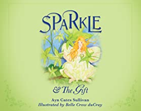 Sparkle and the Gift (Second Edition) (Sparkle Series Book 1)