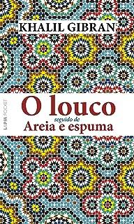 O louco seguido de Areia e espuma (Portuguese Edition)