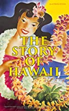 The Story of Hawaii (Illustrated Edition): History, Customs, Mythology, Geography & Archaeology