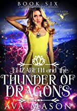 Elizabeth and the Thunder of Dragons: A Paranormal Romance (Fated Alpha Book 6) (English Edition)