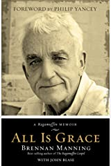 All Is Grace: A Ragamuffin Memoir Kindle Edition