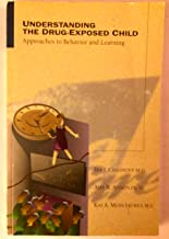 Understanding the Drug-Exposed Child: Approaches to Behavior and Learning