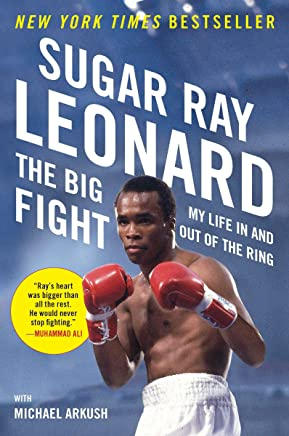 The Big Fight: My Life in and Out of the Ring