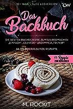 """Das Backbuch.Die besten Backrezepte zum Selbermachen """"Einfach"""", """"Clevere"""" und immer """"Trendy"""".: ICH WILL - Süße Leckereien (66 Rezepte zum Verlieben 37) (German Edition)"""