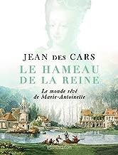 Le Hameau de la Reine (HISTOIRE) (French Edition)
