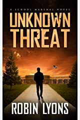 UNKNOWN THREAT (School Marshal Novels Book 1) Kindle Edition