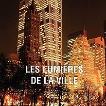 Les lumières de la ville (French Edition)