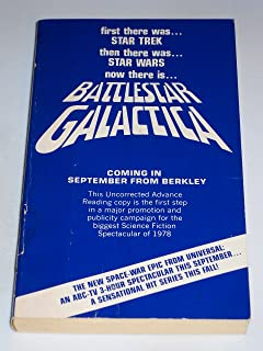 Battlestar Galactica (Paperback) This Uncorrected Advance Reading copy is the first step in a major promotion and publicity campaign for the biggest Science Fiction Spectacular of 1978
