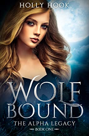 Wolf Bound (The Alpha Legacy Book One)(A Teen Werewolf Shifter Romance)