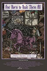 One Horn to Rule Them All: A Purple Unicorn Anthology Kindle Edition