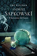 Il battesimo del fuoco: The Witcher 5 (The Witcher (ed. Italiana)) (Italian Edition)