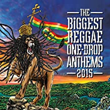 The Biggest Reggae One-Drop Anthems 2015