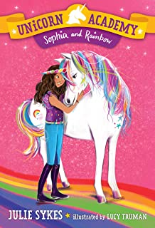 Unicorn Academy #1: Sophia and Rainbow