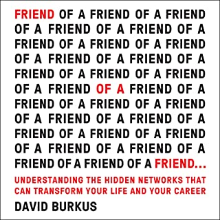 Friend of a Friend...: Understanding the Hidden Networks That Can Transform Your Life and Your Career