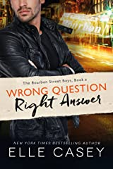 Wrong Question, Right Answer (The Bourbon Street Boys Book 3) Kindle Edition
